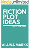 Fiction Plot Ideas: What's Your Story?