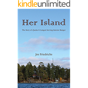 Her Island: The Story of Quetico's Longest Serving Interior Ranger