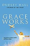 Grace Works: Rescued From Senseless Rebellion and Lifeless Religion