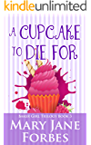 A Cupcake to Die For (Baker Girl Trilogy - Cozy Romantic Mystery Book 3)
