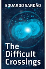 The Difficult Crossings Kindle Edition