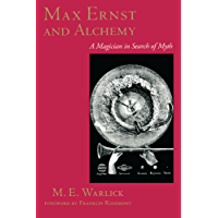 Max Ernst and Alchemy: A Magician in Search of Myth (Surrealist Revolution Series)