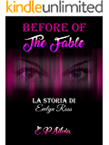 Before of The Fable: La storia di Evelyn Ross
