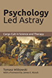 Psychology Led Astray: Cargo Cult in Science and Therapy (English Edition)