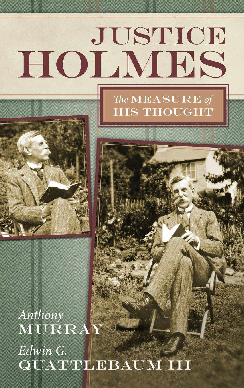 Justice Holmes: The Measure of His Thought by The Lawbook Exchange, Ltd.