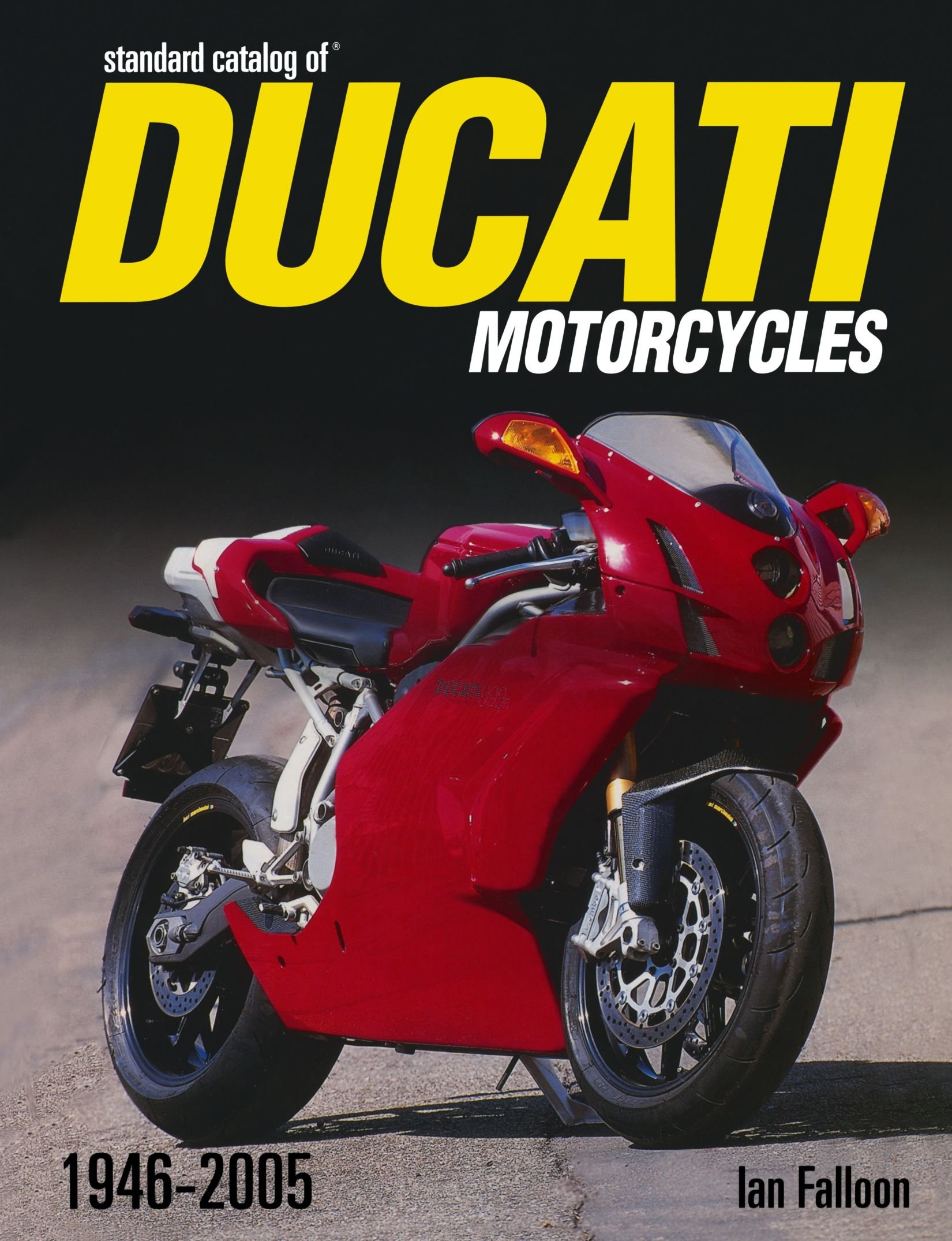 Standard Catalog Of Ducati Motorcycles 1946-2005