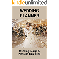 Wedding Planner: Wedding Design & Planning Tips Ideas: Become A Wedding Planner