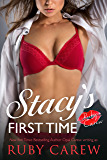 Stacy's First Time: Older Man, Younger Woman Virgin Romance (Stacy and Her Dad's Best Friend Book 1)