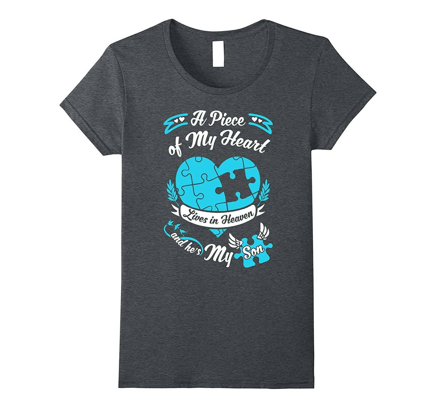 A piece of my heart lives in heaven and he is my Son T-shirt