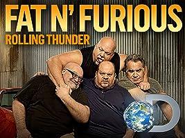 Fat N' Furious Rolling Thunder Season 1