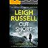 Cut Short (A DI Geraldine Steel Thriller Book 1)