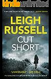Cut Short (A DI Geraldine Steel Thriller)