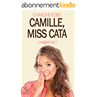 Camille, Miss cata (malgré moi)