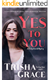 Yes To You: A Contemporary Sweet Romance Suspense (Finding Home Book 3)