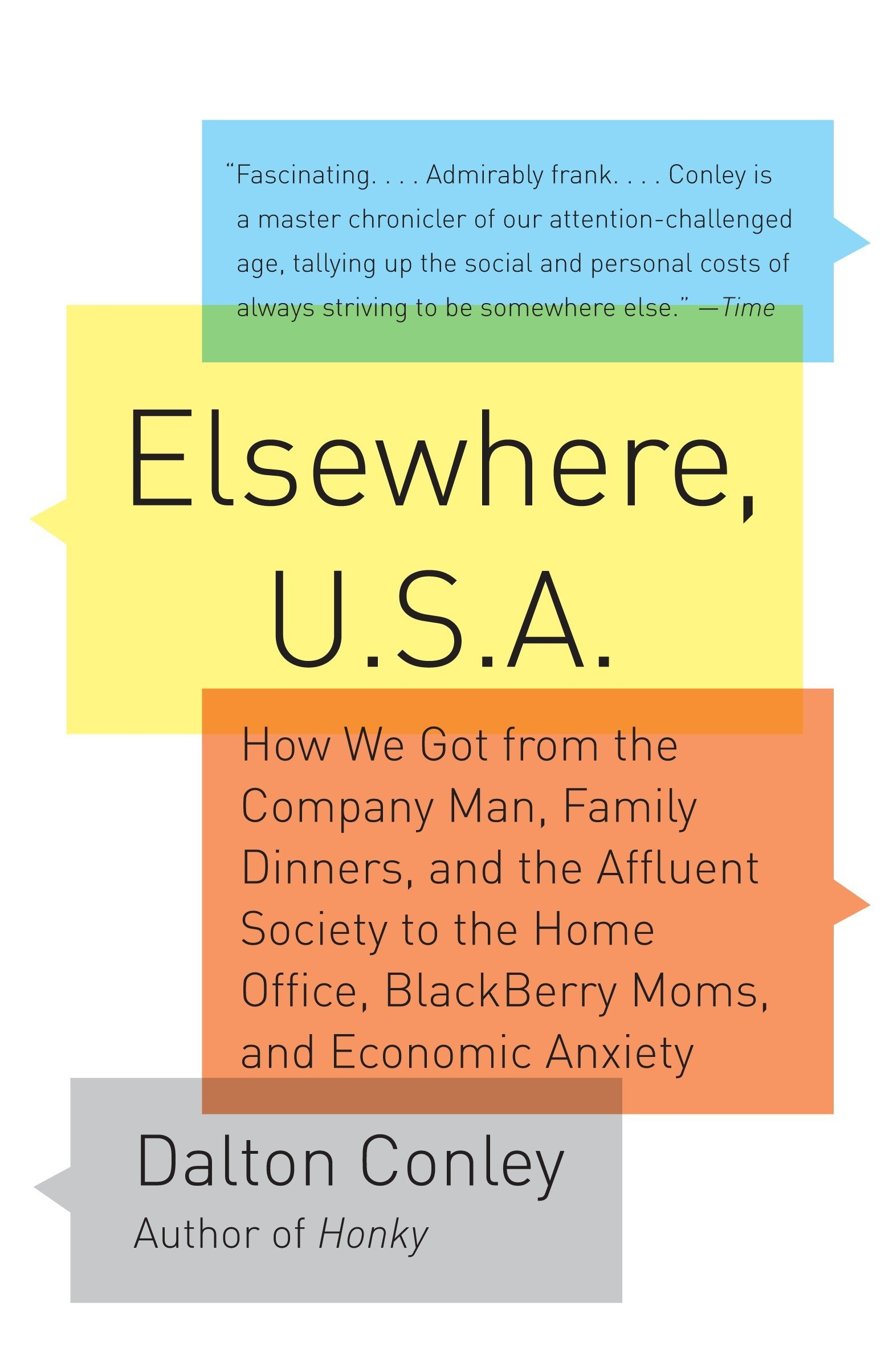 Elsewhere, U S A: How We Got from the Company Man, Family