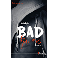 Bad for me: Tome 2
