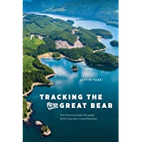 Tracking the Great Bear: How Environmentalists Recreated British Columbia's Coastal Rainforest