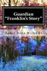 Guardian Franklin's Story Kindle Edition