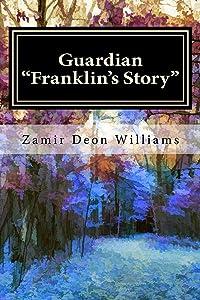 Guardian Franklin's Story