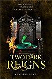 Two Dark Reigns (Three Dark Crowns)