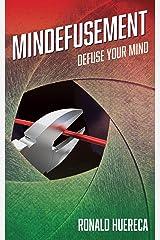 Mindefusement: Defuse Your Mind Kindle Edition