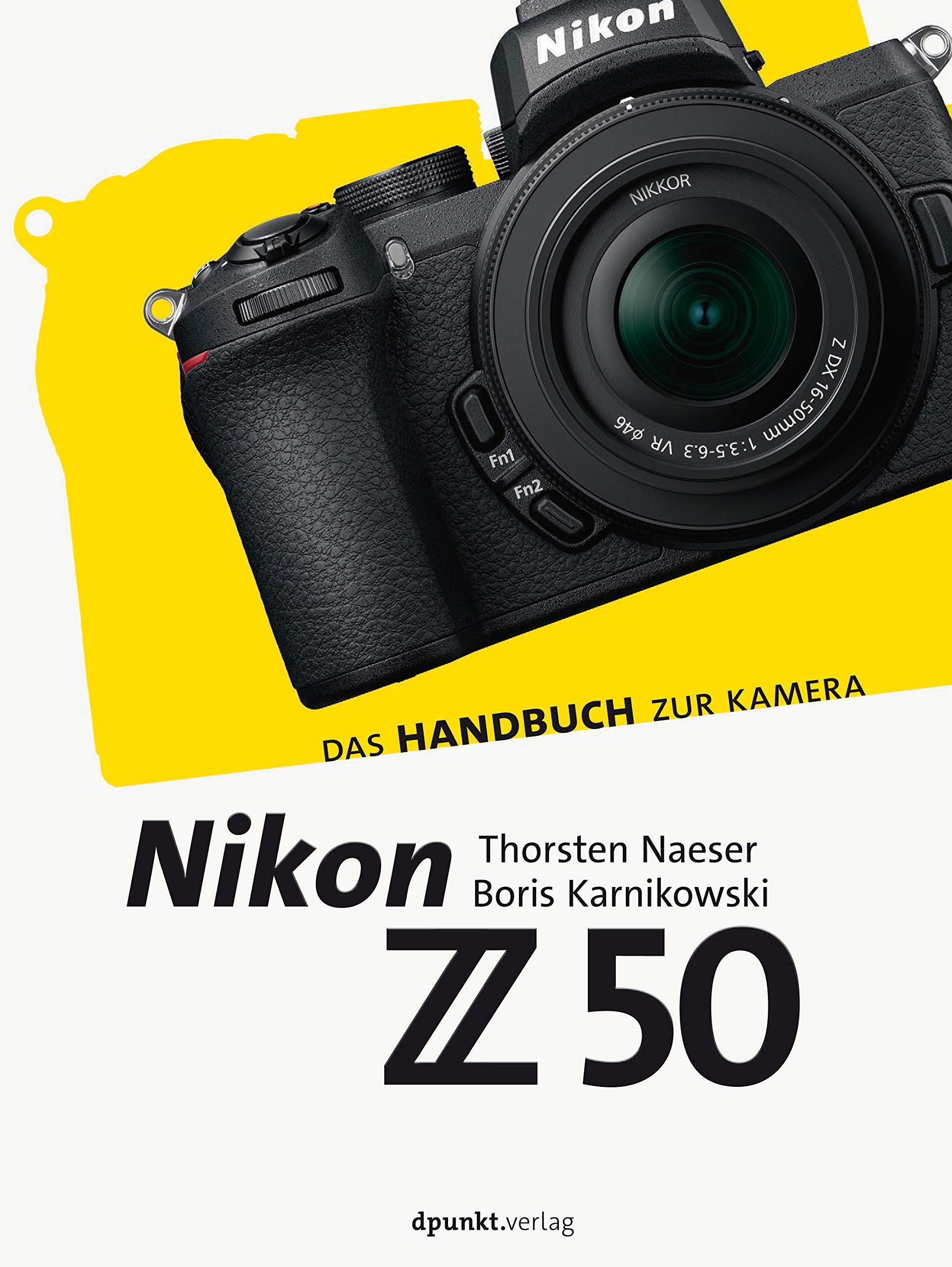 Nikon Z 50 Das Handbuch Zur Kamera Dpunkt Kamerabuch Naeser Thorsten Karnikowski Boris Bücher