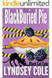 BlackBuried Pie (Black Cat Cafe Cozy Mystery Series Book 3)