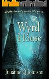 Wyrd House