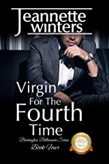 Virgin For The Fourth Time: Barrington Billionaire's Series: Book Four Kindle Edition