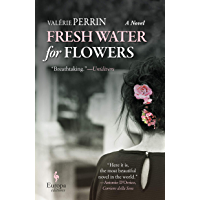 Fresh Water for Flowers: A Novel