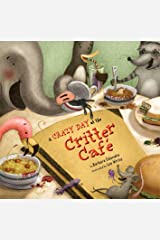 A Crazy Day at the Critter Café Hardcover