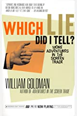 Which Lie Did I Tell?: More Adventures in the Screen Trade Kindle Edition