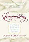 Lovemaking: 10 Secrets to Extravagant Intimacy in Marriage