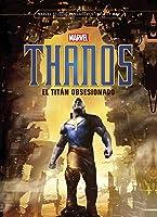 Thanos. El Titán Obsesionado: Narrativa (Marvel.
