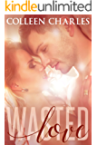 Wasted Love (Wasted Chances Book 2)