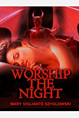 Worship the Night Kindle Edition