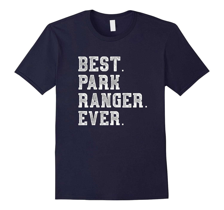 Best Park Ranger Ever T Shirt-T-Shirt