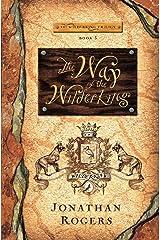 The Way of the Wilderking (Wilderking Trilogy) Paperback