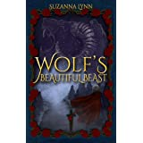 Wolf's Beautiful Beast: The Big Bad Wolf and Red Riding Hood, join Rapunzel to battle a beast. (The Untold Stories Book 3)