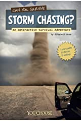 Can You Survive Storm Chasing? (You Choose: Survival) Kindle Edition
