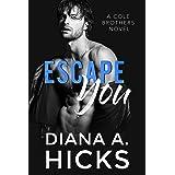 Escape You: A Dark Mafia Romance (Cole Brothers Series Book 2)