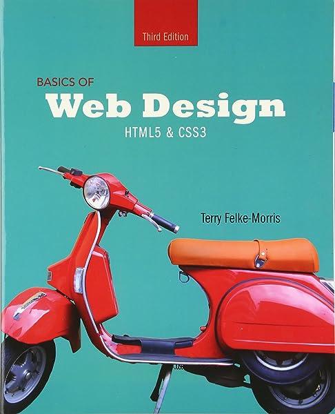 Basics Of Web Design Html5 Css3 3rd Edition 9780133970746 Computer Science Books Amazon Com