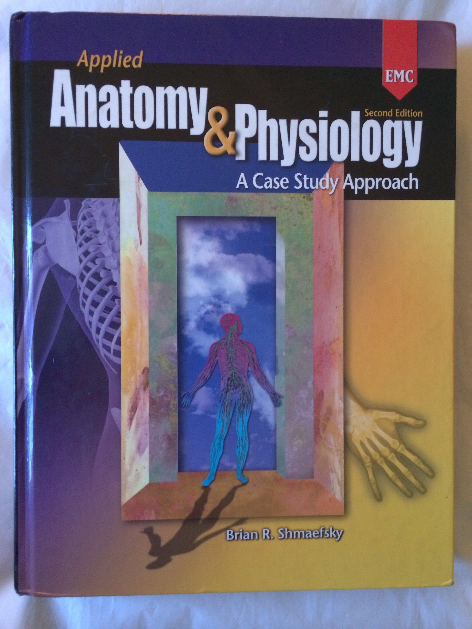 Applied Anatomy & Physiology (A Case Study Approach): Brian R ...