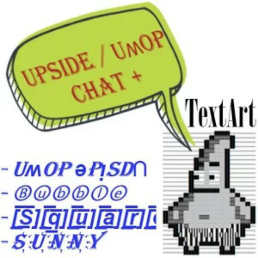 Upside Down - TextArt Chat+