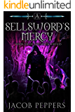 A Sellsword's Mercy: Book Six of the Seven Virtues