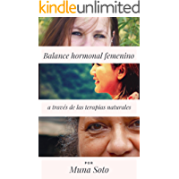 Balance hormonal femenino a través de las terapias naturales (Cuadernos para la fertilidad nº 1)