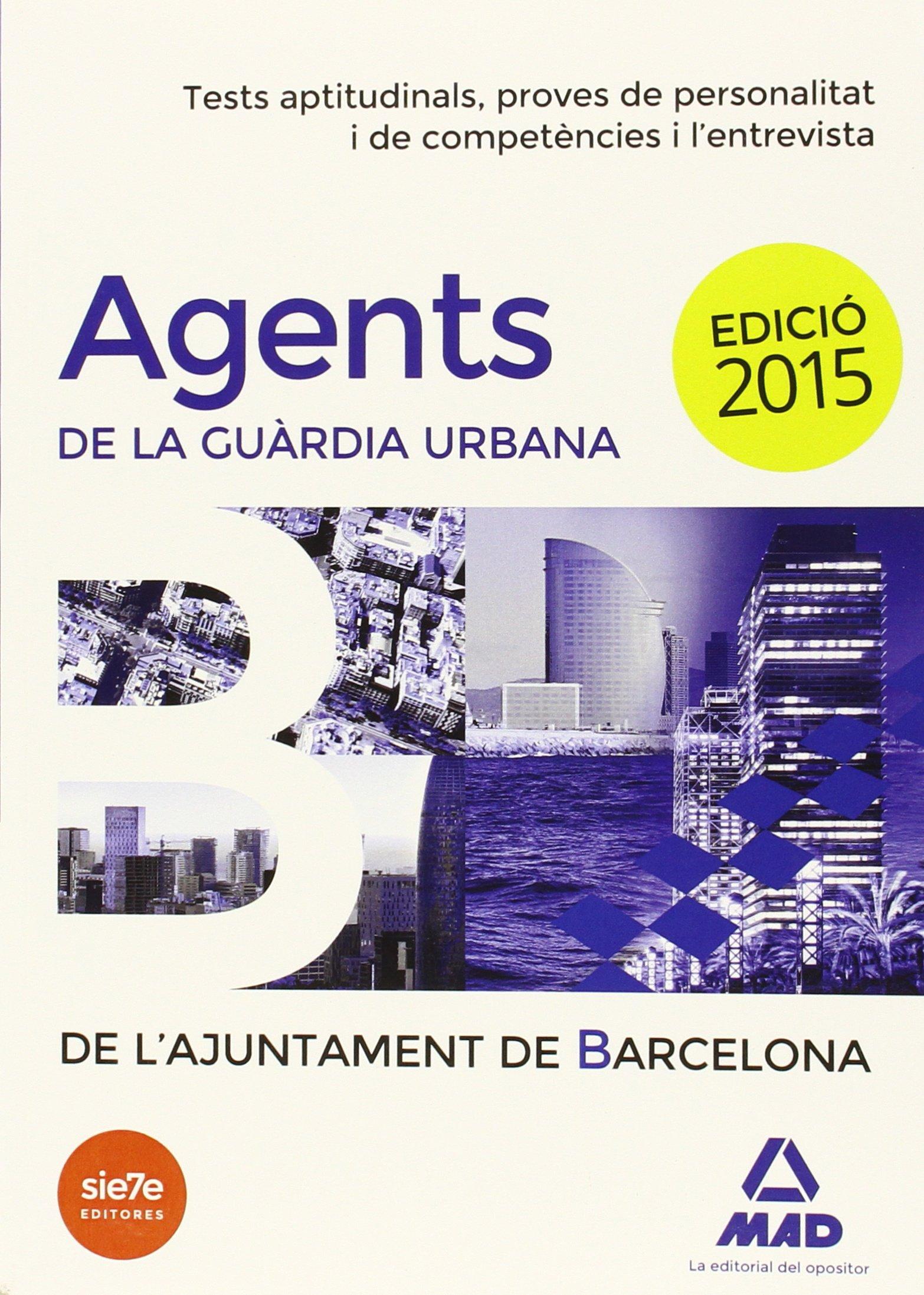 Download Agents de la Guàrdia Urbana de l'Ajuntament de Barcelona. Test aptitudinals, proves de personalitat i de competències i l'entrevista ebook