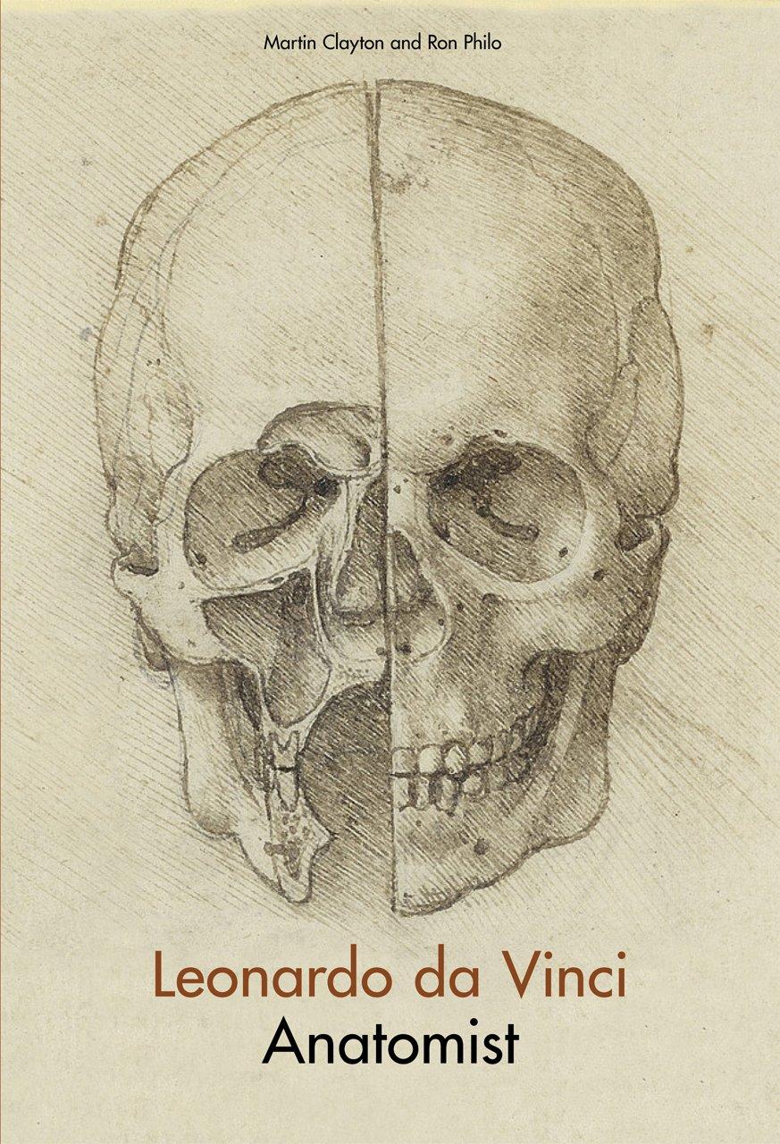 Leonardo Da Vinci: Anatomist: Amazon.de: Martin Clayton, Ron Philo ...