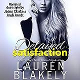 Delayed Satisfaction: Always Satisfied, Book 0.5