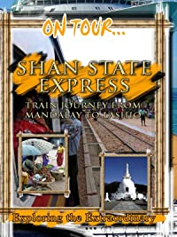 On Tour… Shan State Express – Train Journey From Mandalay To Lashio